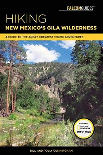 Hiking New Mexico's Gila Wilderness: A Guide to the Area's Greatest Hiking Adventures (Falcon Guides)
