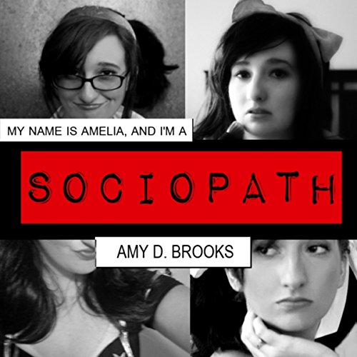 My Name Is Amelia, and I'm a Sociopath audiobook cover art