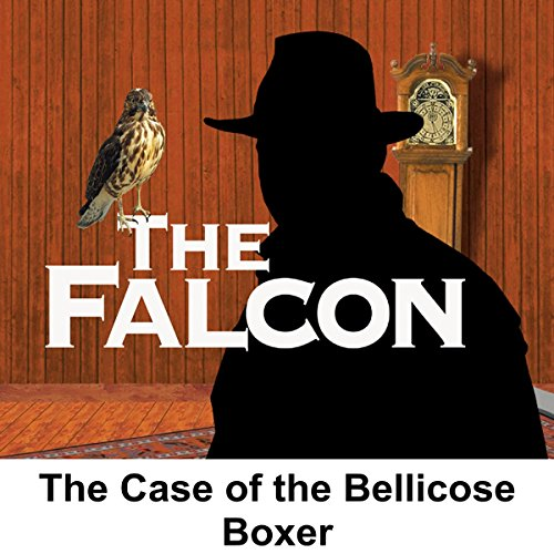 The Falcon: The Case of the Bellicose Boxer audiobook cover art