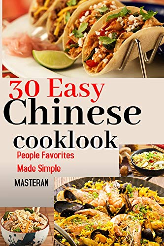30 Easy Chinese Cooklook: People Favorites Made Simple (English Edition)