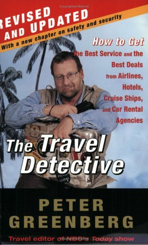 The Travel Detective: How to Get the Best Service and the Best Deals from Airlines, Hotels, Cruise Ships, and Car Rental Agencies (English Edition)