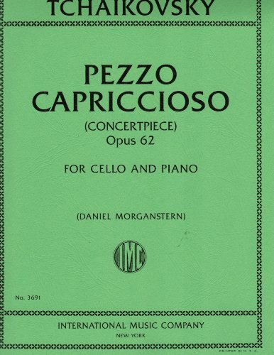 Tchaikovsky, P.I. - Pezzo Capriccioso (Concertpiece) Opus 62 for Cello and Piano Edited by Daniel Morganstern Edited By Aaron Rosand- International