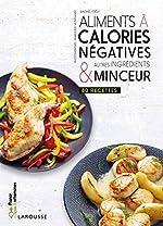 Aliments à calories négatives & autres ingrédients minceur de Rachel Frély