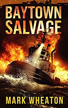 BAYTOWN SALVAGE by [Mark Wheaton]