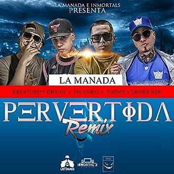 Pervertida (feat. Tm Zaiko, Griser Nsr, Kreaturity Dryan & Narmy) (Remix)