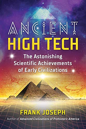 Compare Textbook Prices for Ancient High Tech: The Astonishing Scientific Achievements of Early Civilizations  ISBN 9781591433828 by Joseph, Frank