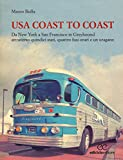 USA coast to coast. Da New York a San Francisco in Greyhound attraverso quindici stati, qu...
