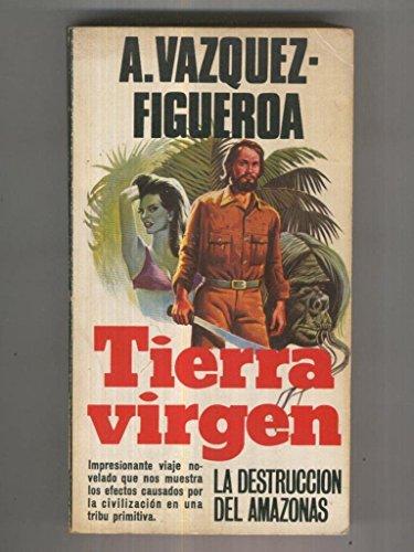 Tierra Virgen, la destruccion del amazonas