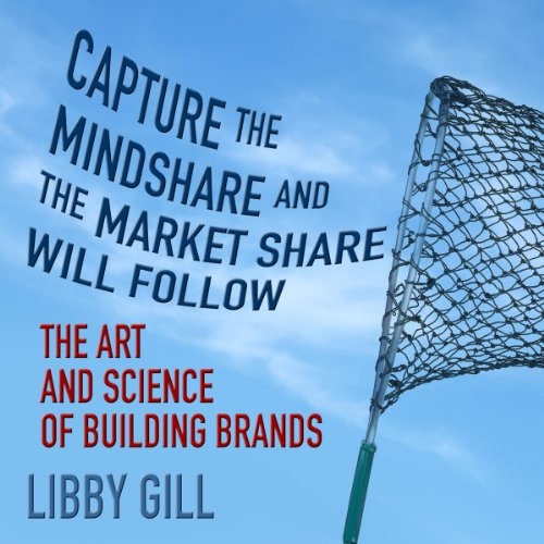 Capture the Mindshare and the Market Share will Follow cover art