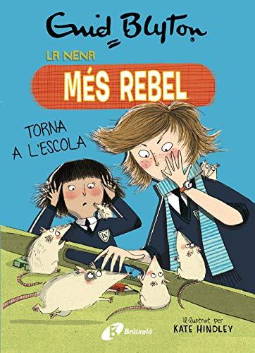Enid Blyton. La nena més rebel, 2. La nena més rebel torna a l'escola (Catalá - A PARTIR DE 10 ANYS - PERSONATGES I SÈRIES - Enid Blyton. La nena més rebel)