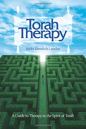 Torah Therapy: A Guide to Therapy in the Spirit of Torah