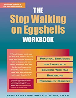 The Stop Walking on Eggshells Workbook: Practical Strategies for Living with Someone Who Has Borderline Personality Disorder (A New Harbinger Self-Help Workbook)