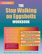 The Stop Walking on Eggshells Workbook: Practical Strategies for Living with Someone Who Has Borderline Personality Disorder (A New Harbinger Self-Help Workbook) PDF