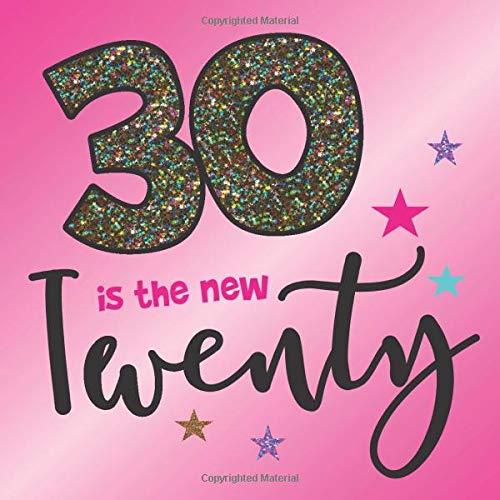 30 Is The New Twenty Gästebuch Quadratisch Erinnerungsalbum 30ter Geburtstag Geschenk Zum 30 Geburtstag Für Die Beste Freundin Oder Kollegin Zur
