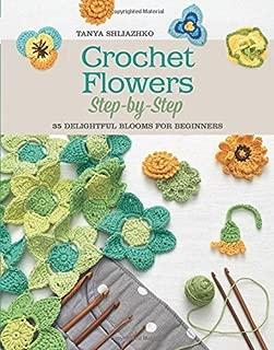 Crochet Flowers Step-by-Step: 35 Delightful Blooms for Beginners (Knit & Crochet)