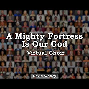 A Mighty Fortress Is Our God (Virtual Choir)