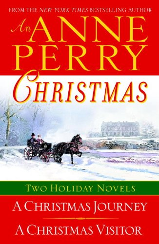 An Anne Perry Christmas: Two Holiday Novels (The Christmas Stories Boxset Book 1)