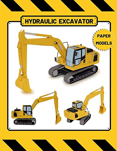 Hydraulic Excavator Paper Models: 3D Construction Vehicles Craft Model for Kids, Teens, and Adults with Step-By-Step Instructions. Perfect for Boys ... Who Loves Big Machines and Special Vehicles.
