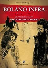 Bolaño infra: 1975-1977: los años que inspiraron Los detectives salvajes (Spanish Edition)