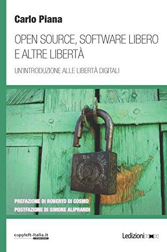 Open source, software libero e altre libertà. Un'introduzione alle libertà digitali