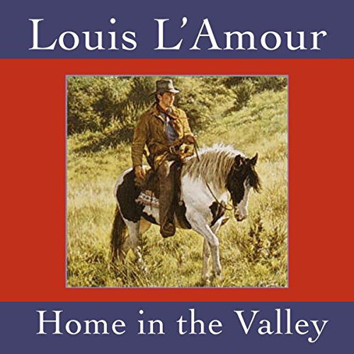 Home in the Valley (Dramatized) audiobook cover art