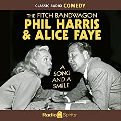 The Fitch Bandwagon with Phil Harris & Alice Faye: A Song & a Smile