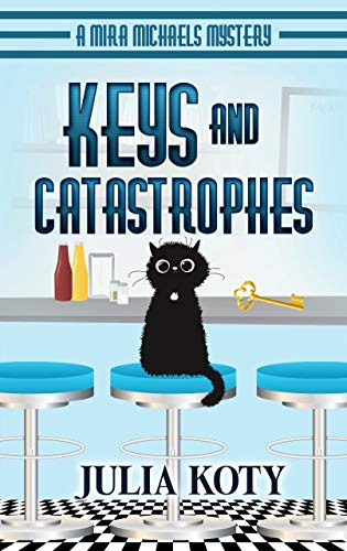 Keys and Catastrophes: A Mira Michaels Mystery (Mira Michaels Cozy Mysteries Book 2) by [Julia Koty]