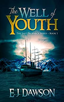[E J Dawson]のThe Well of Youth: The Last Prophecy Series 1 (English Edition)