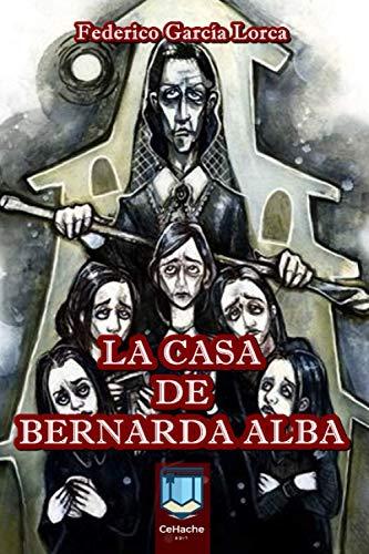 La Casa de Bernarda Alba: Un drama sobre la España profunda de principios del siglo XX