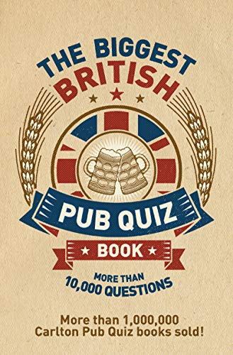 The Biggest British Pub Quiz Book: Over 10,000 questions (The Pub Quiz Book series)