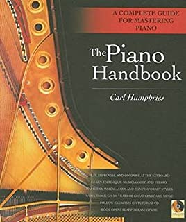 The Piano Handbook: A Complete Guide for Mastering Piano