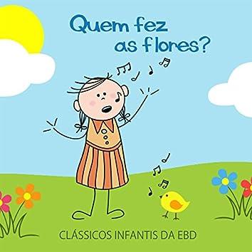 Quem Fez as Flores?