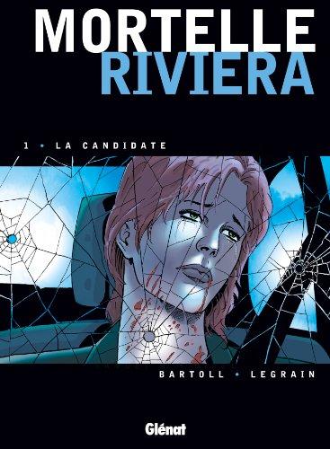 Mortelle Riviera - Tome 01: La Candidate