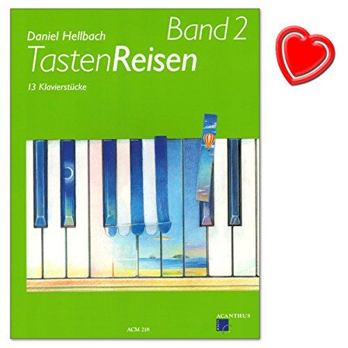 Tastenreisen Band 2-13 Klavierstücke von Daniel Hellbach - für Schülerinnen und Schüler im ersten Unterrichtsjahr - mit herzförmiger Notenklammer
