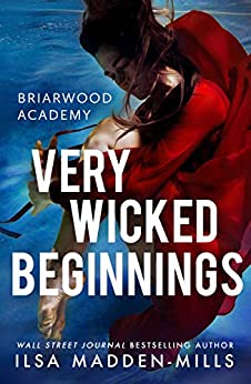 Very Wicked Beginnings (Briarwood Academy (1.5)) by [Ilsa Madden-Mills]