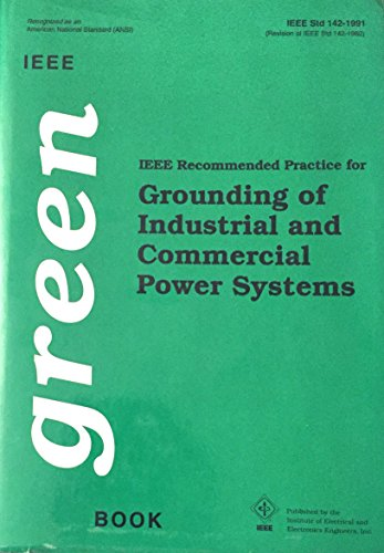 IEEE Std 142-1982, IEEE Recommended Practice for Grounding of Industrial and Commercial Power Systems (The IEEE Green Book)