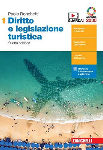 Diritto e legislazione turistica. Per le Scuole superiori. Con e-book. Con espansione online. Fondamenti di diritto civile, legilazione turistica nazionale e regionale (Vol. 1)