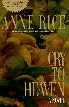 Cry to Heaven by Anne Rice (1991-04-30)