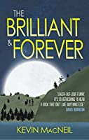 The Brilliant and Forever by Kevin MacNeil(2017-09-01)