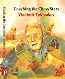 Coaching The Chess Stars-Tukmakov, Vladimir