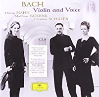 Bach - Violin and Voice by Hilary Hahn (2010-01-12)