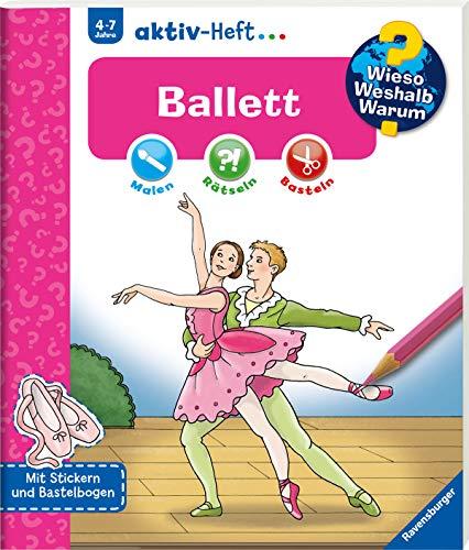 Ballett (Wieso? Weshalb? Warum? aktiv-Heft)