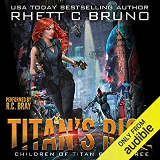 Titan's Rise                   Auteur(s):                                                                                                                                 Rhett C. Bruno                               Narrateur(s):                                                                                                                                 R.C. Bray                      Durée: 8 h et 53 min     2 évaluations     Au global 5,0