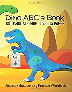Dino ABC's Book, Dinosaur Alphabet Tracing Pages: ABC and Numbers Letter Tracing Workbook