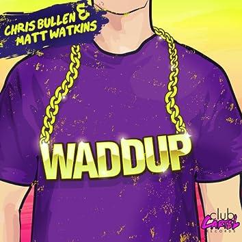 Waddup EP