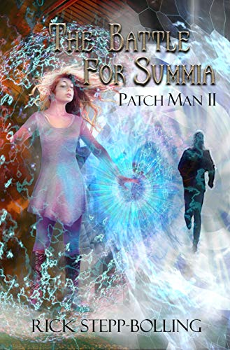 The Battle for Summia (Patch Man Book 2) by [Rick Stepp-Bolling]