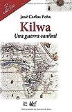 KILWA: Una guerra caníbal (Spanish Edition)