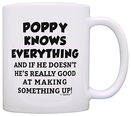 Funny Grandpa Mug Poppy Grandpa Knows Everything Poppy Fathers Day Mug for Grandpa Mug Coffee Mug Tea Cup White