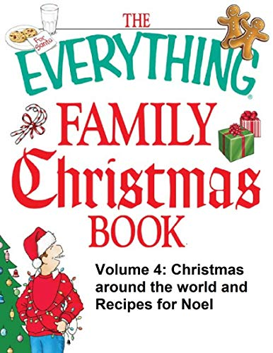 The everything family Christmas book Volume 4 - Christmas around the world and recipes for Noel: A must have Christmas book for festive season 2020 (English Edition)
