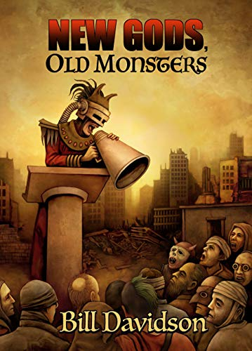 New Gods, Old Monsters by [Bill Davidson]